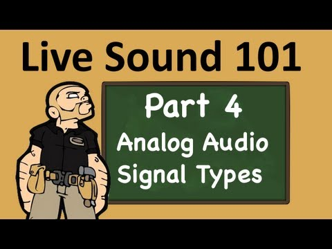 Live Sound 101: Analog Audio Signal Types