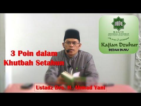 3 Poin dalam Khutbah Setahun oleh Ustadz Drs. H. Ahmad Yani