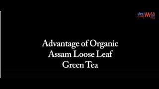 BENEFIT OF ORGANIC ASSAM LOOSE LEAF GREEN TEA