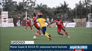Lugogo: Pilsner Super 8: KCCA FC yeesozze  Semi Fayinolo.