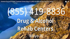 Christian Drug and Alcohol Treatment Centers Mayo FL (855) 419-8836 Alcohol Recovery Rehab