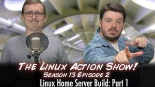 Linux Home Server Build Pt1 | The Linux Action Show! S13e02