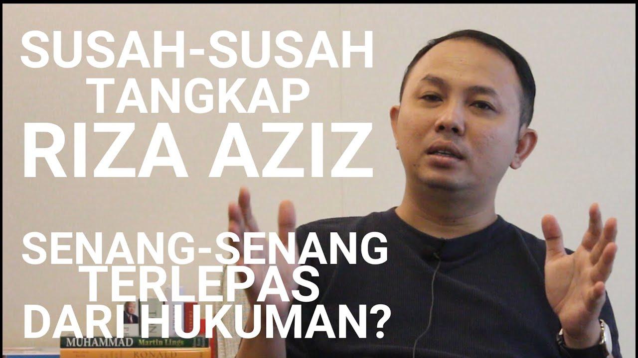 Susah-Susah Tangkap Riza Aziz, Sekarang Senang-Senang Terlepas Dari Hukuman?