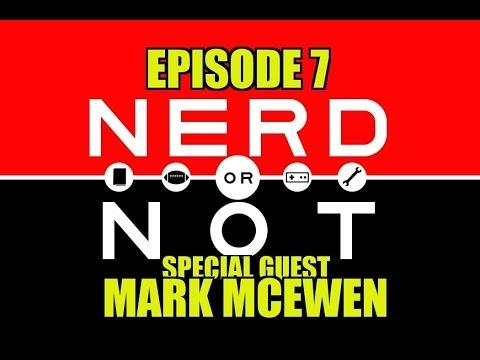 Nerd Or Not Podcast Episode 7: Special Guest Mark McEwen!