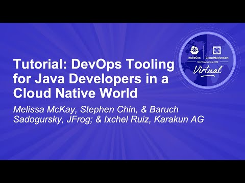 Tutorial: DevOps Tooling for Java Developers in a Cloud Native World - Melissa McKay, Stephen Chin