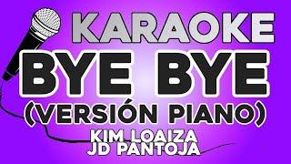 KARAOKE PIANO (BYE BYE - Kim Loaiza, JD Pantoja)