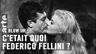C'était quoi Federico Fellini ?  - Blow Up - ARTE