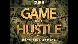 Watch Dubb Game  Hustle Ft Jay 305 video
