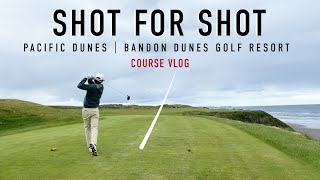 Every Shot at Pacific Dunes - Front 9 - Bandon Dunes Golf Resort - EAL Course Vlog
