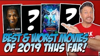 Top 5 Best and Worst Movies of 2019 Thus Far!