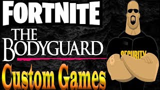 ❤️FORTNITE THE BODYGUARD 👀 CUSTOM GAMES ❤️CREATOR CODE PITBULL-YOUTUBE