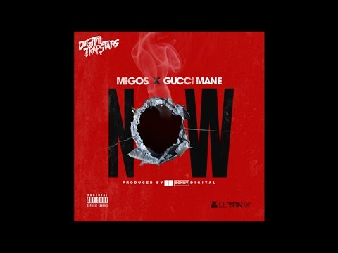 Gucci Mane - Now (Feat. Migos)