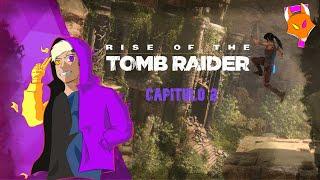 Un Nuevo Comienzo nos Espera #Rise of the Tomb Raider cap 2 La Tumba del Profeta