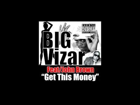 Bigvizar - Get This Money (feat. John Brown)