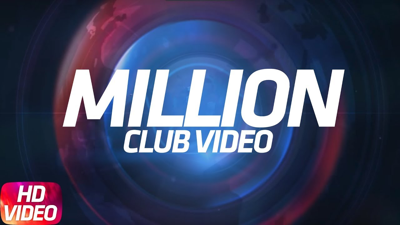 million-club-videos-diljit-dosanjh-deep-jandu-amrit-maan-mankirt-aulakh-punjabi-songs-2018