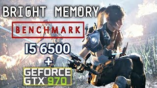 Bright Memory Benchmark | GTX 970 - I5 6500 | Ultra Settings | New Fps Game 2019