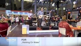 PDR - Walking On Water live at ZDF Morgenmagazin