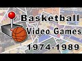 Basketball Video Games: History Of (1974 - 1989)