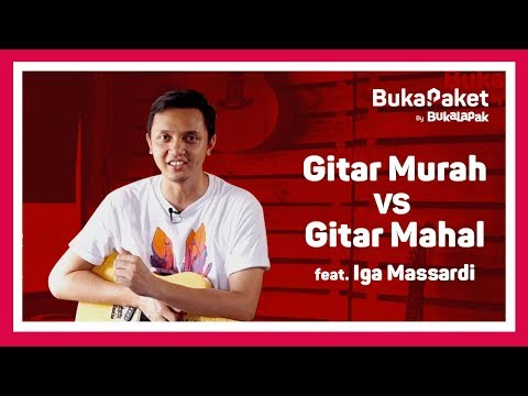 Gitar Murah VS Mahal - Tips Memilih Gitar feat. Iga Massardi |  BukaPaket for Him Mp3