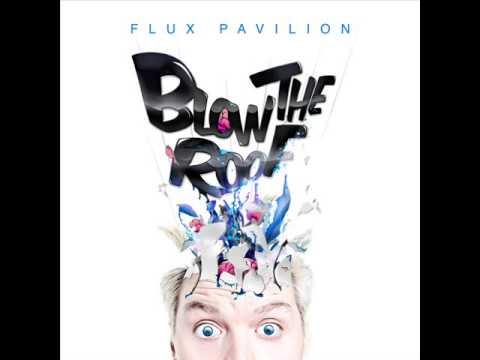 Flux Pavilion-Blow the Roof