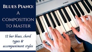 Blues Piano - A Composition to Master | 12 Bar Blues & Tips