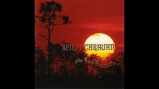 Spirit Caravan - The Last Embrace (2004) (Full album)