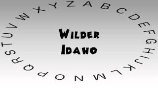 How to Say or Pronounce USA Cities — Wilder, Idaho