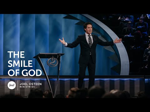 Joel Osteen - The Smile of God