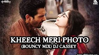 KHEECH MERI PHOTO (BOUNCY MIX) DJ CASSEY