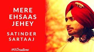 Mere Ehsaas Jehey   Satinder Sartaaj   Mp3 Version