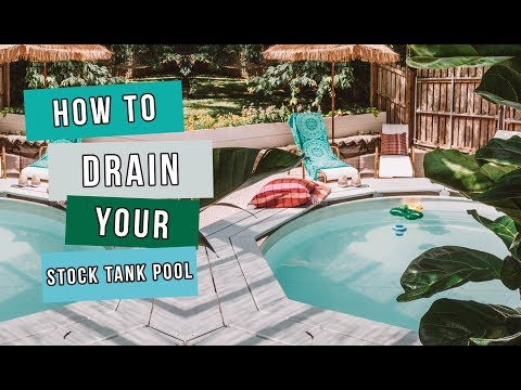 How To Drain A Stock Tank Pool (And Get ALL The Water Out)