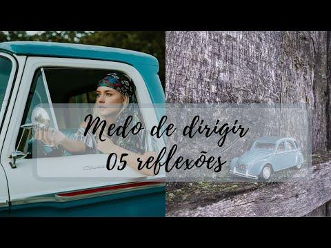 VÍDEO: MEDO DE DIRIGIR - 05 REFLEXÕES