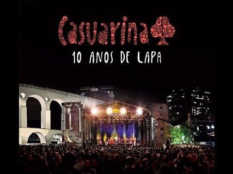 Casuarina- 10 Anos de Lapa (Show Completo)