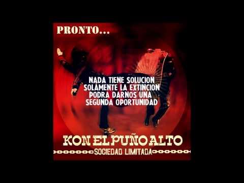 """Kon El Puño Alto - Sociedad Limitada [Adelanto Disco """"Sociedad Limitada"""" 2013]"""