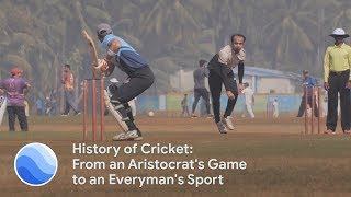 History of Cricket: From an Aristocrat's Game to an Everyman's Sport