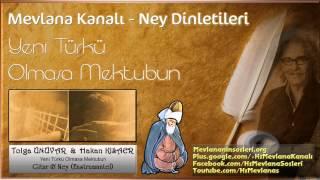 Ney Ve Gitar Eşliğinde | Yeni Türkü - Olmasa Mektubun