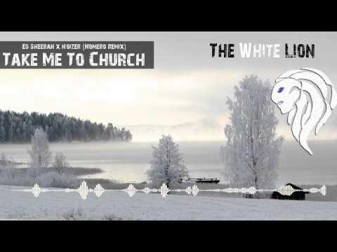 Ed Sheeran x Hozier - Take Me To Church (Nomero Remix)