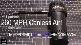 Canless Air | X3 Hurricane Air Duster System 260 MPH Review