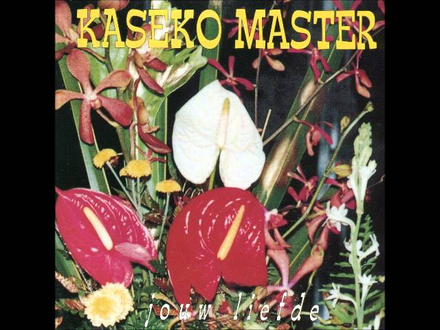 Kaseko Master - Jouw Liefde