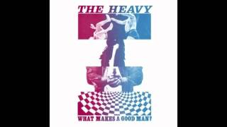 The Heavy - What Makes a Good Man? (Radio Edit)