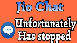 How To Fix Jio Chat Unfortunately Has Stopped Problem Solve