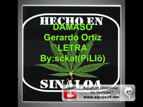 Damaso Gerardo Ortiz LETRA - YouTube