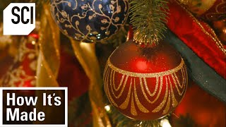 How It's Made: Glass Christmas Ornaments