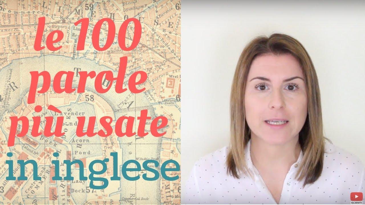 Le 100 PAROLE più USATE in inglese - lesson #1 (con esempi ...