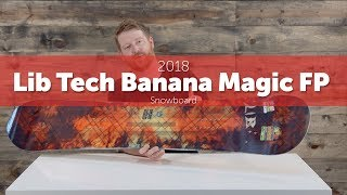 2018 Lib Tech Banana Magic FP Snowboard - Review