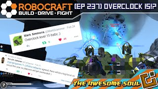 Robocraft (EP 237) OverClock 15!?