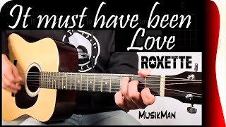 IT MUST HAVE BEEN LOVE 😞💔 - Roxette / GUITAR Cover / MusikMan #044