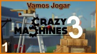 Crazy Machines 3 Ep. 1 - O Rei das Engenhocas! (Gameplay em Português PT-BR)