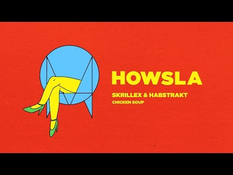 Skrillex & Habstrakt - Chicken Soup