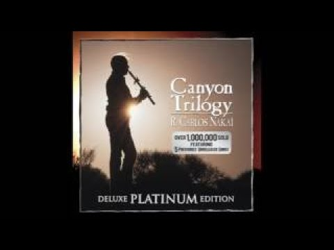 R Carlos Nakai Canyon Trilogy (Deluxe Platinum Edition)